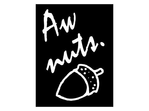 Aw Nuts Poster