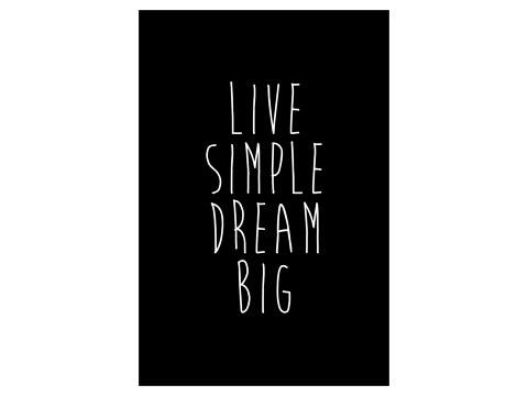 Live simple dream big