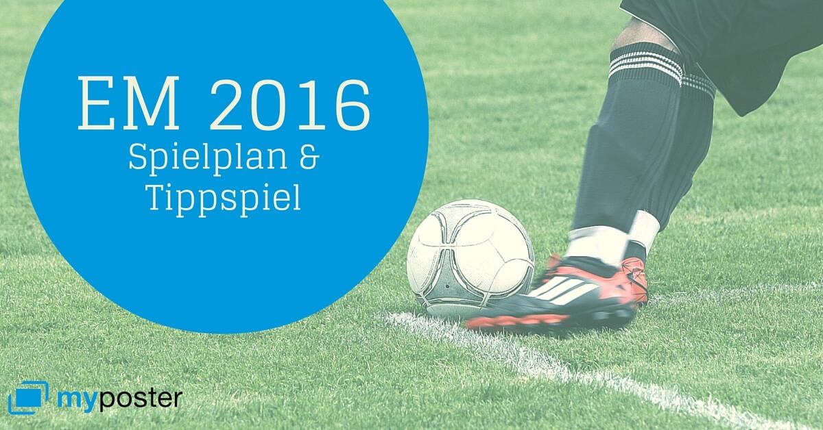 EM 2016 myposter Spielplan und Tippspiel